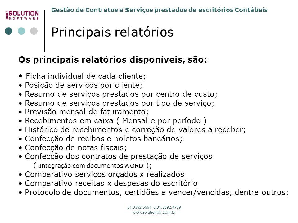 Gestão de Contratos e Serviços prestados de escritórios Contábeis 31.3392.5991 e 31.3392.4779 www.solutionbh.com.br Principais relatórios Os principai
