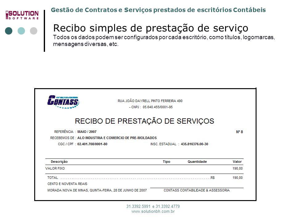 Gestão de Contratos e Serviços prestados de escritórios Contábeis 31.3392.5991 e 31.3392.4779 www.solutionbh.com.br Recibo simples de prestação de ser