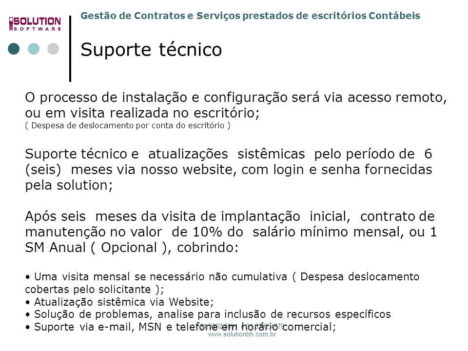Gestão de Contratos e Serviços prestados de escritórios Contábeis 31.3392.5991 e 31.3392.4779 www.solutionbh.com.br Suporte técnico O processo de inst