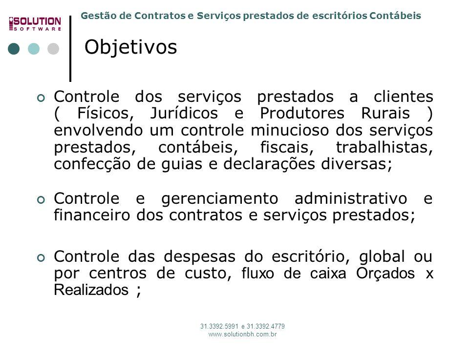 Gestão de Contratos e Serviços prestados de escritórios Contábeis 31.3392.5991 e 31.3392.4779 www.solutionbh.com.br Controle dos serviços prestados a