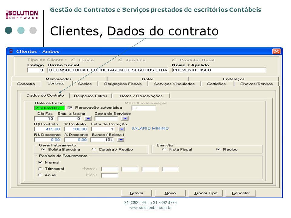 Gestão de Contratos e Serviços prestados de escritórios Contábeis 31.3392.5991 e 31.3392.4779 www.solutionbh.com.br Clientes, Dados do contrato