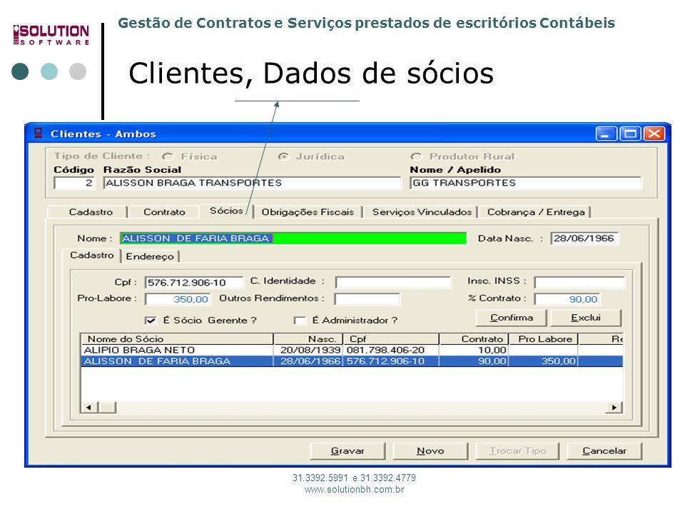 Gestão de Contratos e Serviços prestados de escritórios Contábeis 31.3392.5991 e 31.3392.4779 www.solutionbh.com.br Clientes, Dados de sócios