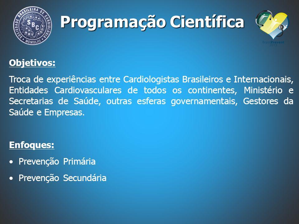 Objetivos: Troca de experiências entre Cardiologistas Brasileiros e Internacionais, Entidades Cardiovasculares de todos os continentes, Ministério e S