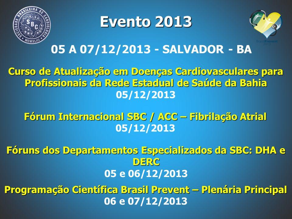 05 A 07/12/2013 - SALVADOR - BA Evento 2013 Curso de Atualização em Doenças Cardiovasculares para Profissionais da Rede Estadual de Saúde da Bahia 05/