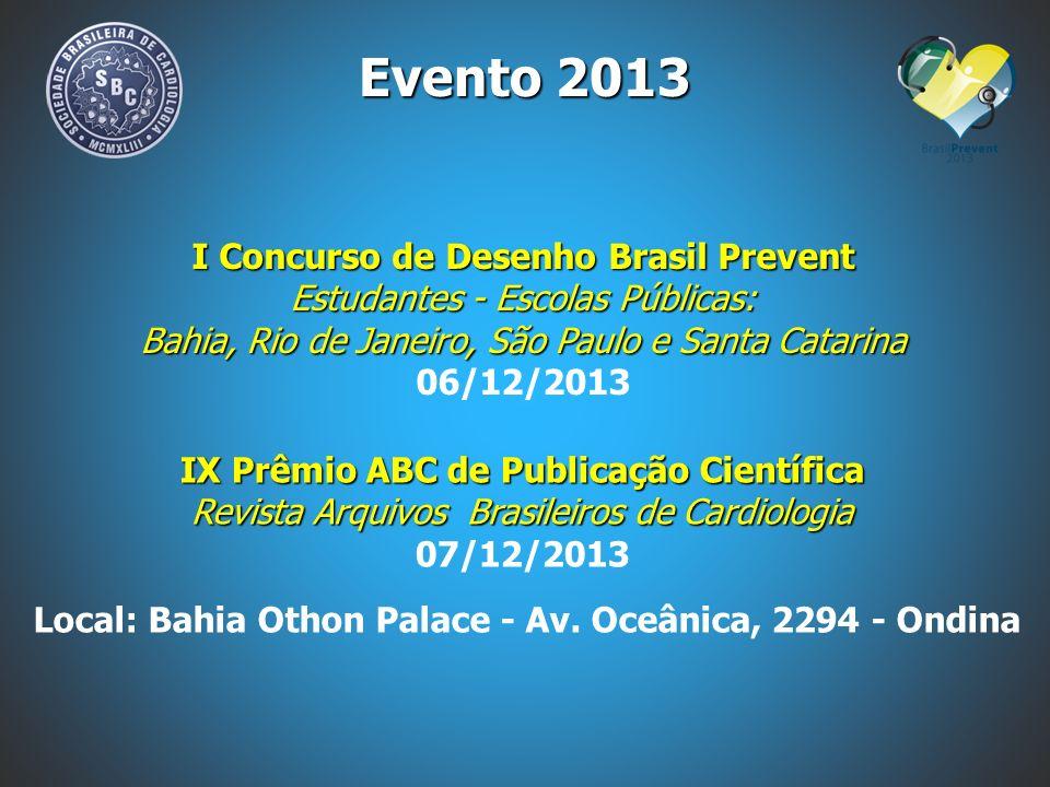 Local: Bahia Othon Palace - Av. Oceânica, 2294 - Ondina Evento 2013 I Concurso de Desenho Brasil Prevent Estudantes - Escolas Públicas: Bahia, Rio de