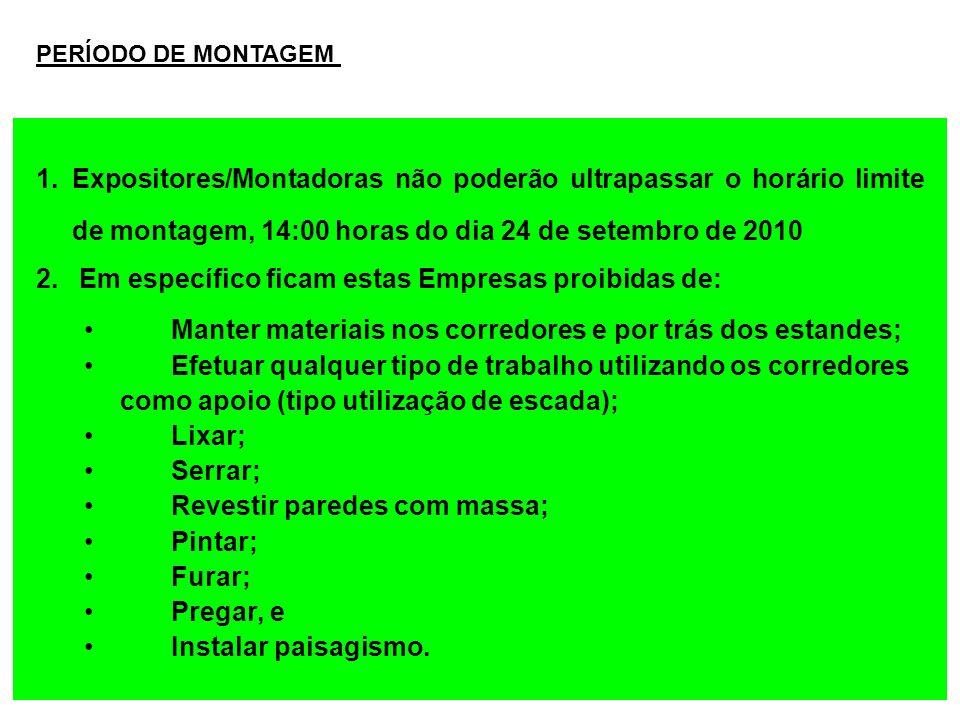 1.Expositores/Montadoras não poderão ultrapassar o horário limite de montagem, 14:00 horas do dia 24 de setembro de 2010 PERÍODO DE MONTAGEM 2. Em esp