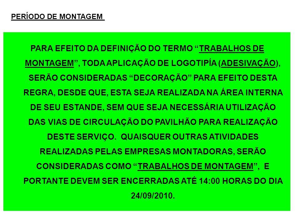 PARA EFEITO DA DEFINIÇÃO DO TERMO TRABALHOS DE MONTAGEM, TODA APLICAÇÃO DE LOGOTIPÍA (ADESIVAÇÃO), SERÃO CONSIDERADAS DECORAÇÃO PARA EFEITO DESTA REGR