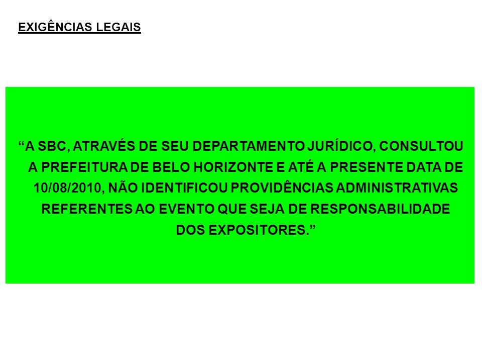 A SBC, ATRAVÉS DE SEU DEPARTAMENTO JURÍDICO, CONSULTOU A PREFEITURA DE BELO HORIZONTE E ATÉ A PRESENTE DATA DE 10/08/2010, NÃO IDENTIFICOU PROVIDÊNCIA