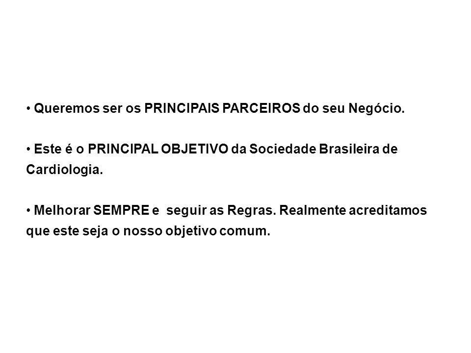 Queremos ser os PRINCIPAIS PARCEIROS do seu Negócio. Este é o PRINCIPAL OBJETIVO da Sociedade Brasileira de Cardiologia. Melhorar SEMPRE e seguir as R