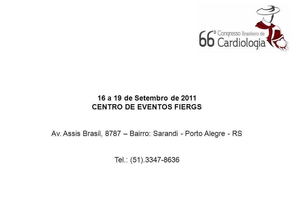 16 a 19 de Setembro de 2011 CENTRO DE EVENTOS FIERGS Av. Assis Brasil, 8787 – Bairro: Sarandi - Porto Alegre - RS Tel.: (51).3347-8636
