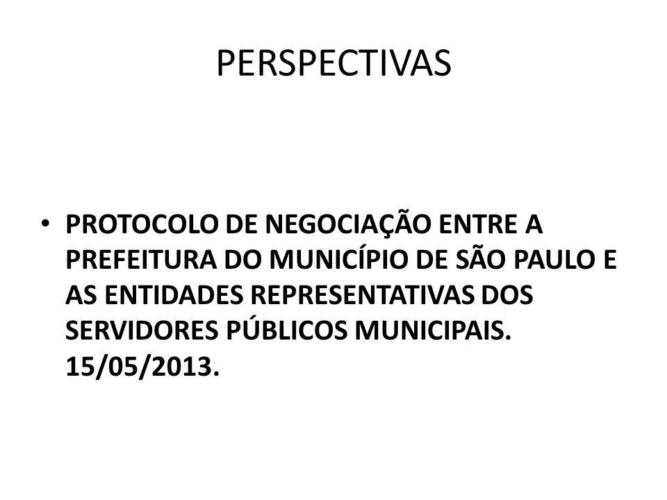 PERSPECTIVAS PROTOCOLO DE NEGOCIAÇÃO ENTRE A PREFEITURA DO MUNICÍPIO DE SÃO PAULO E AS ENTIDADES REPRESENTATIVAS DOS SERVIDORES PÚBLICOS MUNICIPAIS. 1