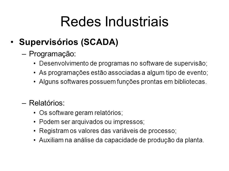 Supervisórios (SCADA) –Programação: Desenvolvimento de programas no software de supervisão; As programações estão associadas a algum tipo de evento; A