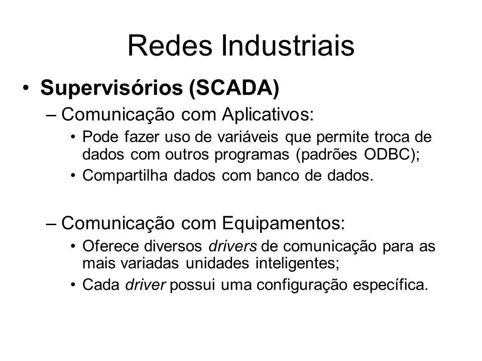 Supervisórios (SCADA) –Comunicação com Aplicativos: Pode fazer uso de variáveis que permite troca de dados com outros programas (padrões ODBC); Compar