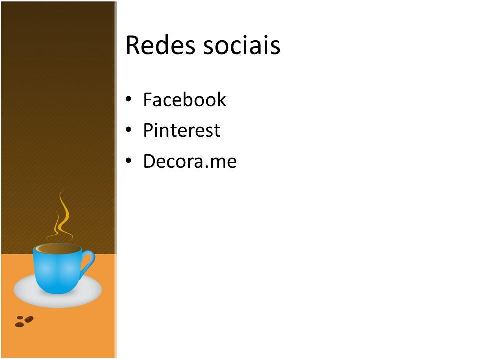 Redes sociais Facebook Pinterest Decora.me
