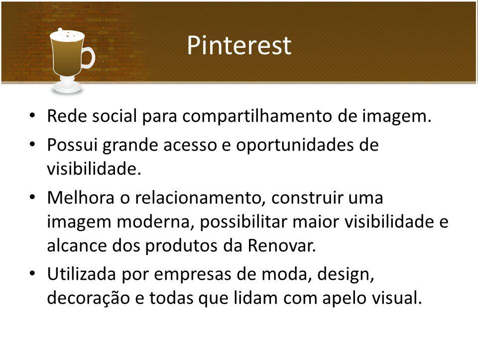 Rede social para compartilhamento de imagem. Possui grande acesso e oportunidades de visibilidade.