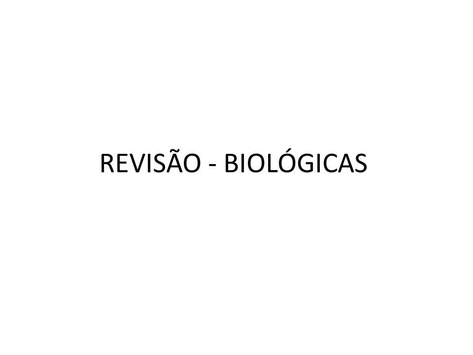 REVISÃO - BIOLÓGICAS