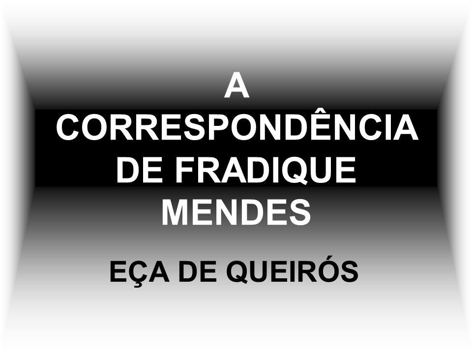 A correspondência de Fradique Mendes não pode ser lida sem a percepção da malha irônica de que se entretecem as suas duas partes.