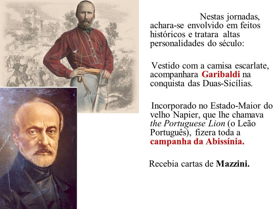 Nestas jornadas, achara-se envolvido em feitos históricos e tratara altas personalidades do século: Vestido com a camisa escarlate, acompanhara Gariba