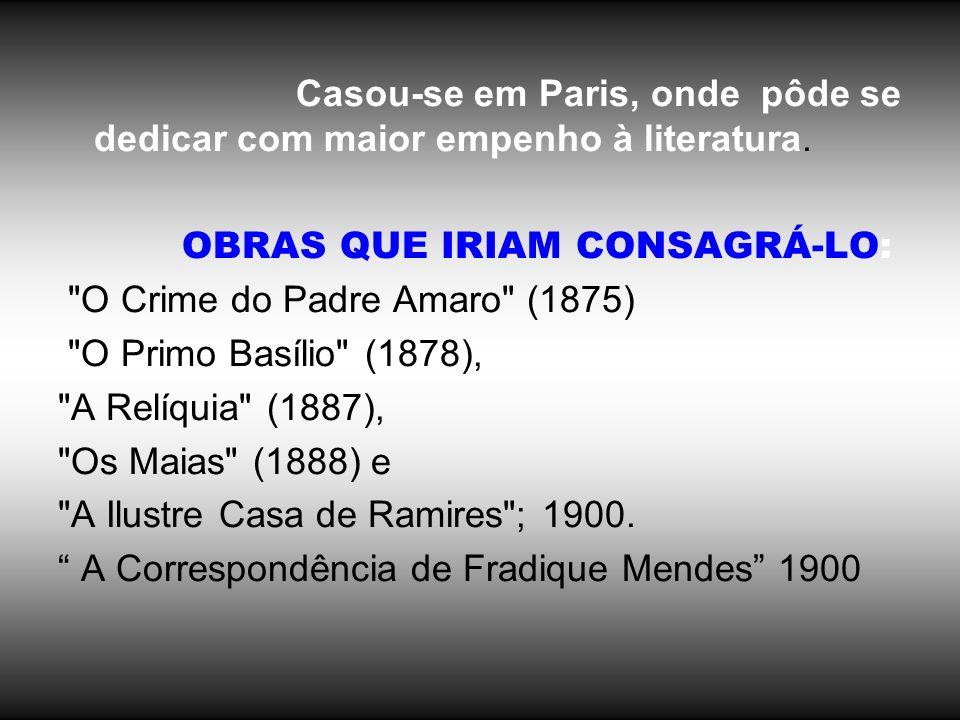 Restava a Carlos um tio, Thadeu Mendes, homem de luxo e de boa mesa, que vivia em Paris.