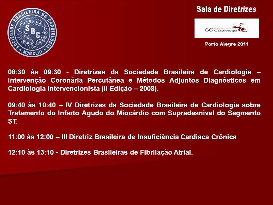08:30 às 09:30 - Diretrizes da Sociedade Brasileira de Cardiologia – Intervenção Coronária Percutânea e Métodos Adjuntos Diagnósticos em Cardiologia I