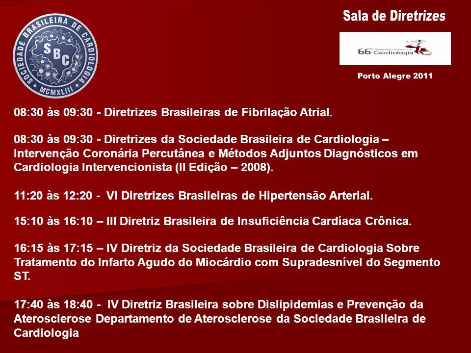 08:30 às 09:30 - Diretrizes Brasileiras de Fibrilação Atrial. 08:30 às 09:30 - Diretrizes da Sociedade Brasileira de Cardiologia – Intervenção Coronár