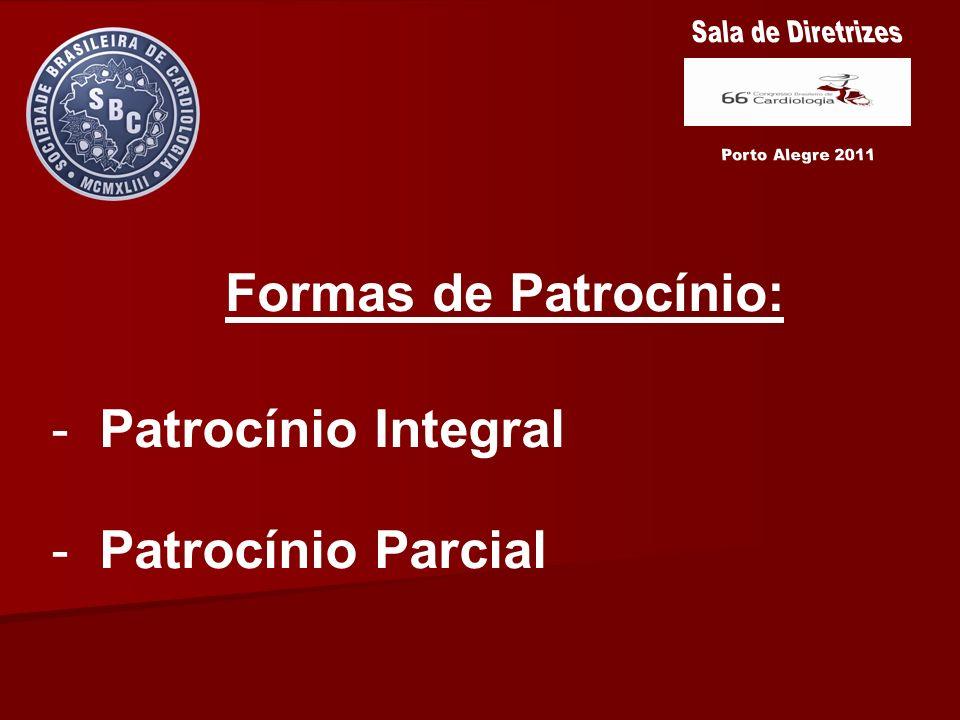 Formas de Patrocínio: - Patrocínio Integral - Patrocínio Parcial