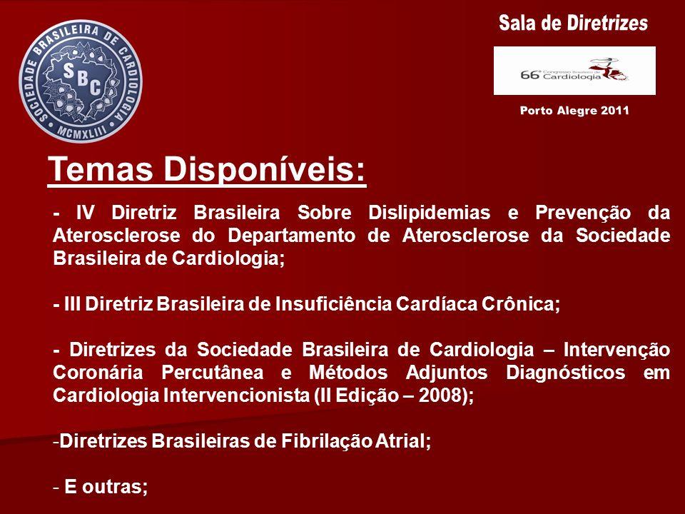 - IV Diretriz Brasileira Sobre Dislipidemias e Prevenção da Aterosclerose do Departamento de Aterosclerose da Sociedade Brasileira de Cardiologia; - I