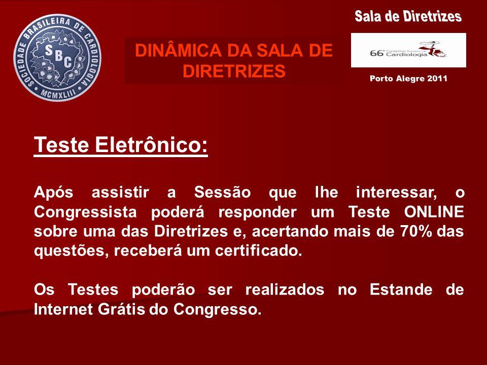 Teste Eletrônico: Após assistir a Sessão que lhe interessar, o Congressista poderá responder um Teste ONLINE sobre uma das Diretrizes e, acertando mai
