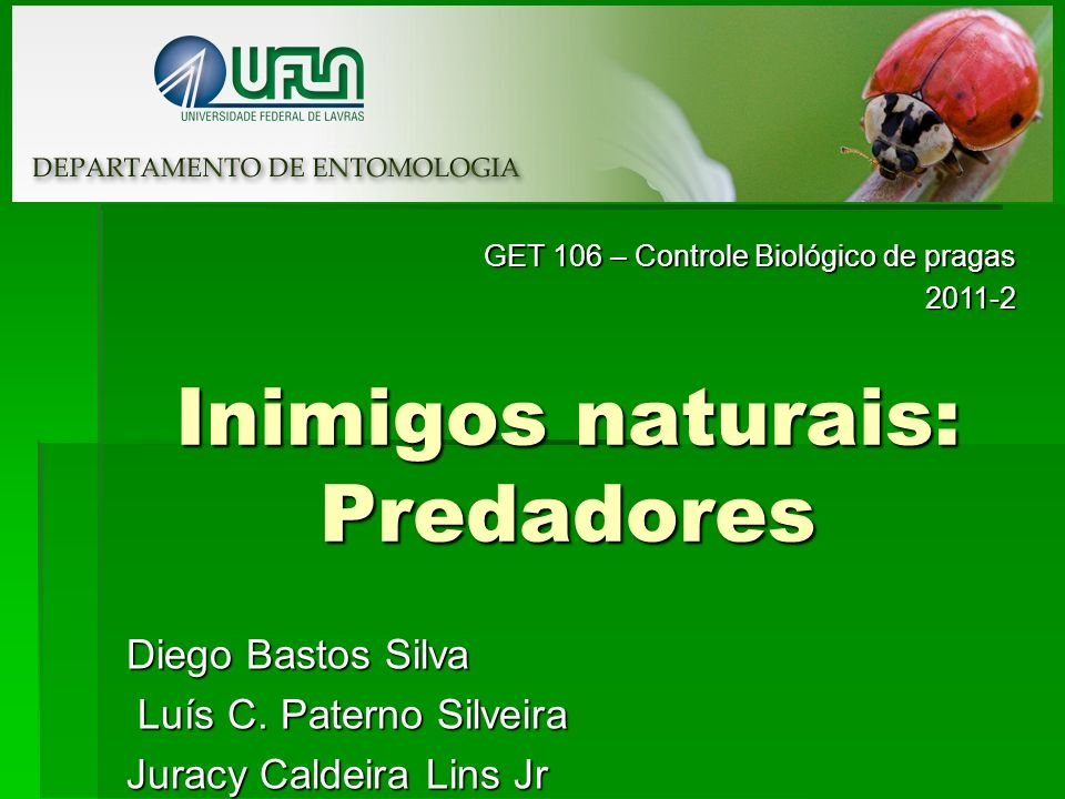Inimigos naturais: Predadores Diego Bastos Silva Luís C.