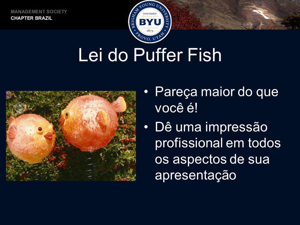 Lei do Puffer Fish Pareça maior do que você é! Dê uma impressão profissional em todos os aspectos de sua apresentação