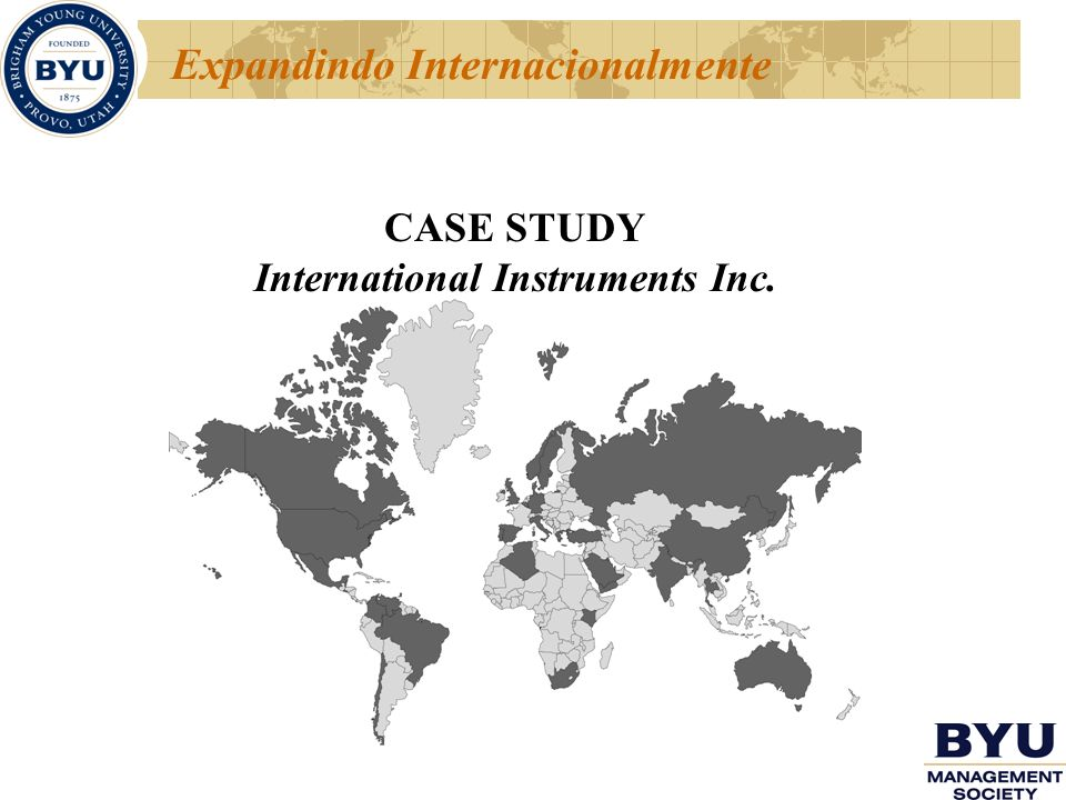Expandindo Internacionalmente CASE STUDY International Instruments Inc.
