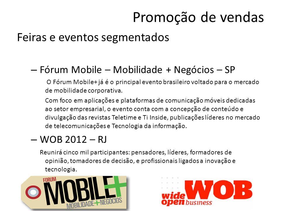 Promoção de vendas Feiras e eventos segmentados – Fórum Mobile – Mobilidade + Negócios – SP O Fórum Mobile+ já é o principal evento brasileiro voltado