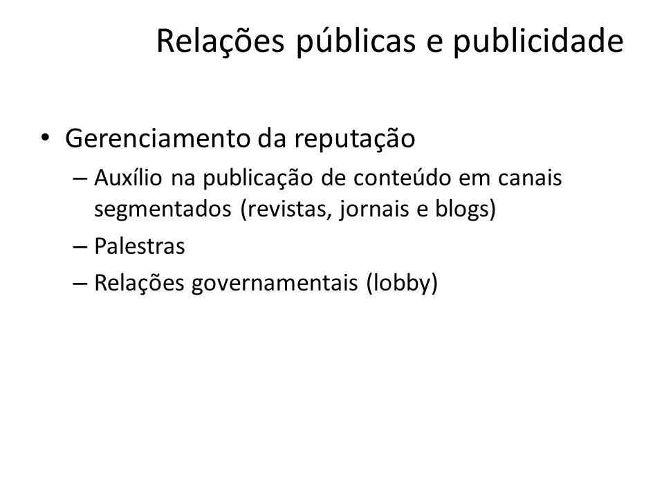 Relações públicas e publicidade Gerenciamento da reputação – Auxílio na publicação de conteúdo em canais segmentados (revistas, jornais e blogs) – Pal