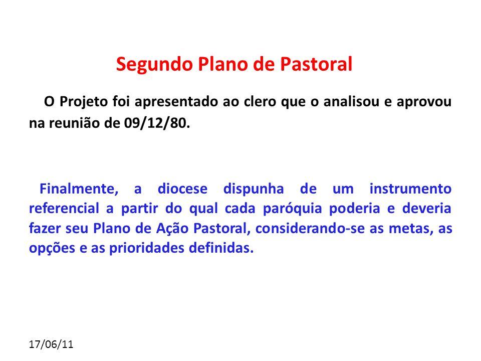 17/06/11 O Projeto foi apresentado ao clero que o analisou e aprovou na reunião de 09/12/80. Finalmente, a diocese dispunha de um instrumento referenc