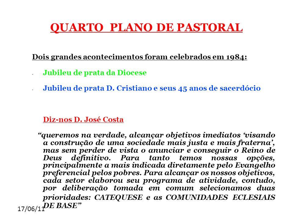 17/06/11 QUARTO PLANO DE PASTORAL Dois grandes acontecimentos foram celebrados em 1984: - Jubileu de prata da Diocese - Jubileu de prata D. Cristiano