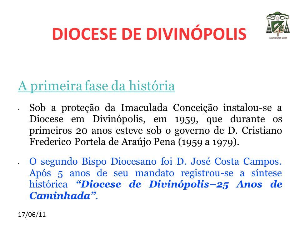 17/06/11 A primeira fase da história Sob a proteção da Imaculada Conceição instalou-se a Diocese em Divinópolis, em 1959, que durante os primeiros 20