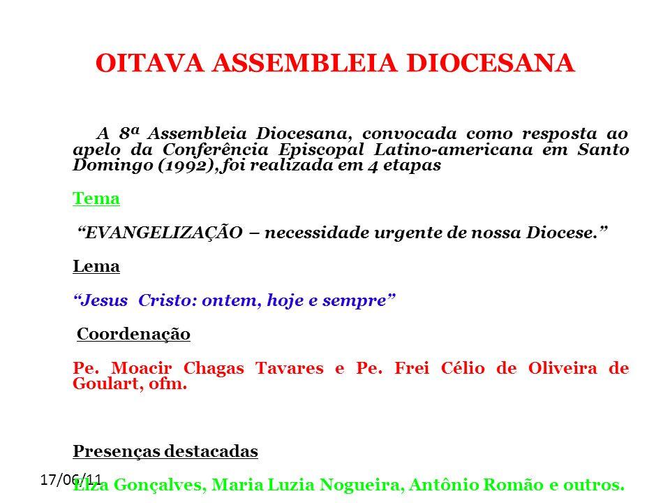 17/06/11 OITAVA ASSEMBLEIA DIOCESANA A 8ª Assembleia Diocesana, convocada como resposta ao apelo da Conferência Episcopal Latino-americana em Santo Do