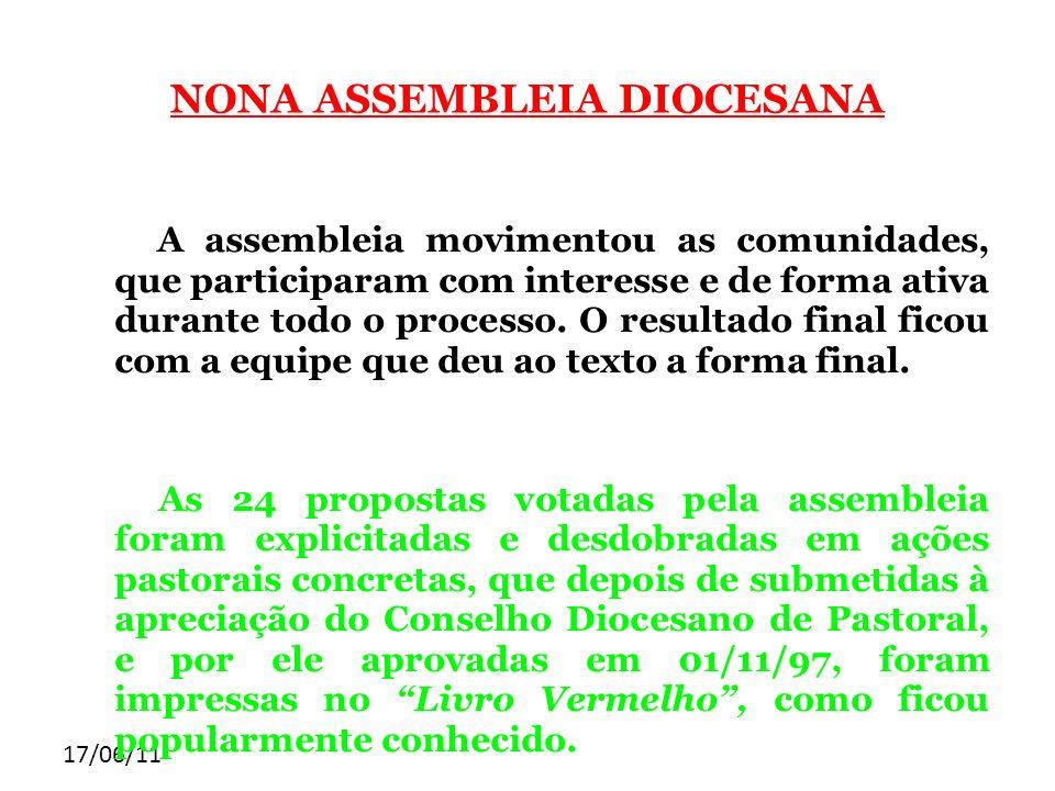 17/06/11 NONA ASSEMBLEIA DIOCESANA A assembleia movimentou as comunidades, que participaram com interesse e de forma ativa durante todo o processo. O