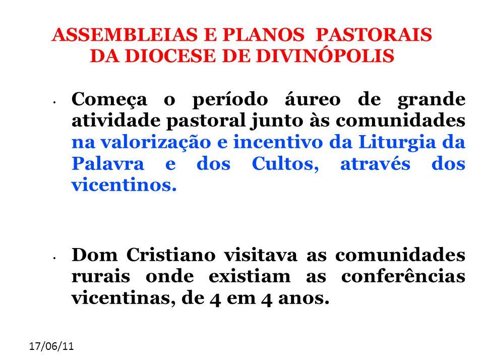 17/06/11 ASSEMBLEIAS E PLANOS PASTORAIS DA DIOCESE DE DIVINÓPOLIS Começa o período áureo de grande atividade pastoral junto às comunidades na valoriza