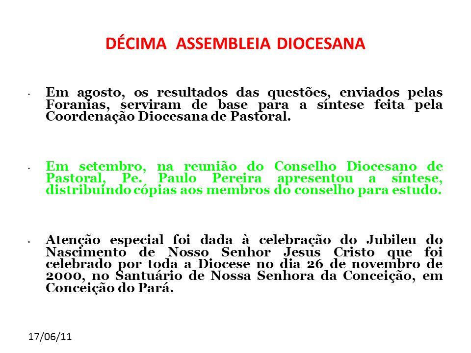 17/06/11 DÉCIMA ASSEMBLEIA DIOCESANA Em agosto, os resultados das questões, enviados pelas Foranias, serviram de base para a síntese feita pela Coorde