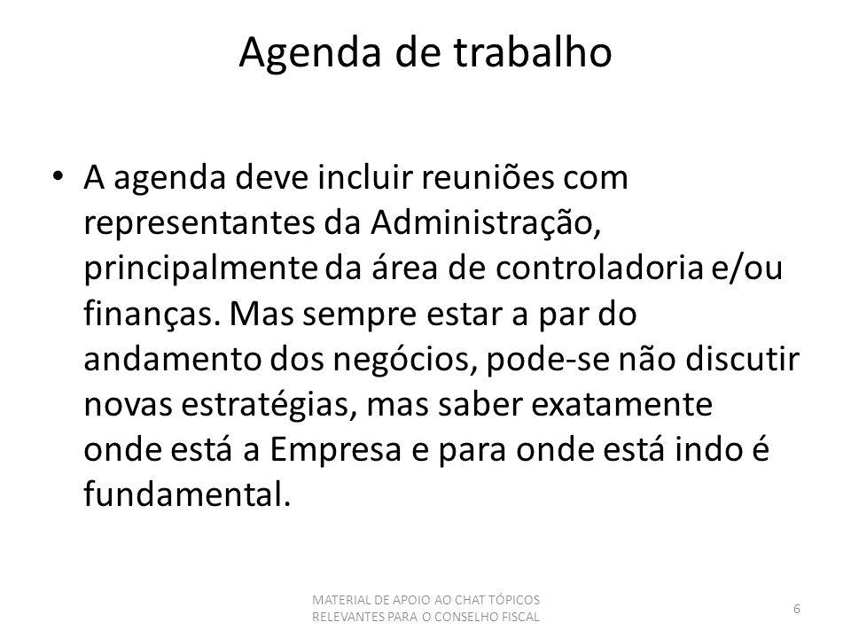 Agenda de trabalho A agenda deve incluir reuniões com representantes da Administração, principalmente da área de controladoria e/ou finanças. Mas semp
