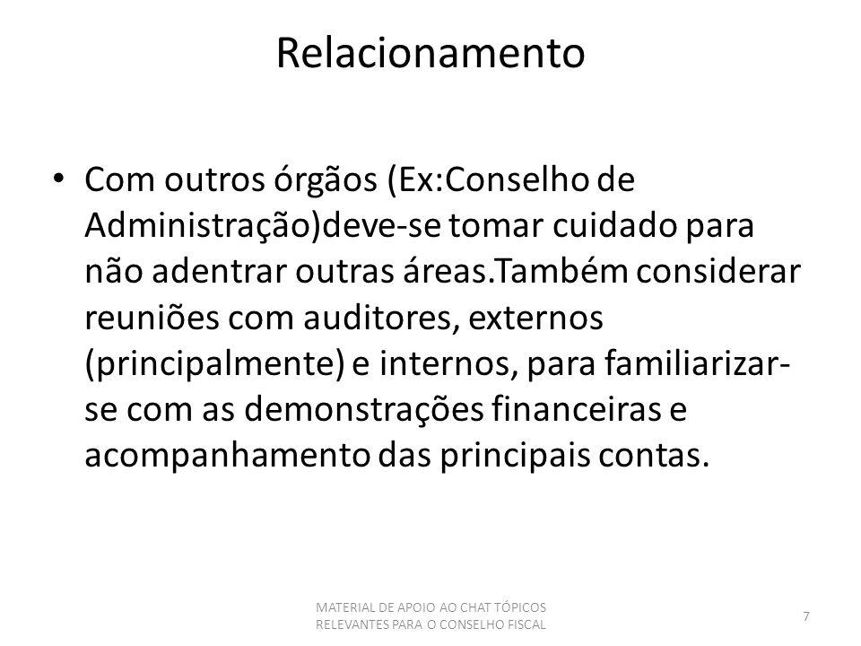 Relacionamento Com outros órgãos (Ex:Conselho de Administração)deve-se tomar cuidado para não adentrar outras áreas.Também considerar reuniões com aud