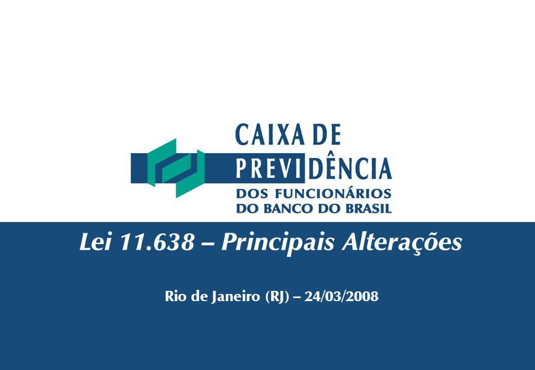 Lei 11.638 – Principais Alterações Rio de Janeiro (RJ) – 24/03/2008