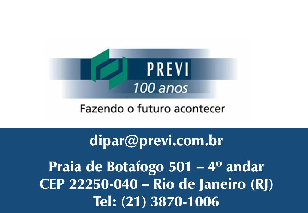 dipar@previ.com.br Praia de Botafogo 501 – 4º andar CEP 22250-040 – Rio de Janeiro (RJ) Tel: (21) 3870-1006