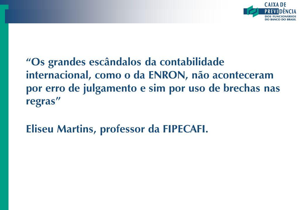 Os grandes escândalos da contabilidade internacional, como o da ENRON, não aconteceram por erro de julgamento e sim por uso de brechas nas regras Elis
