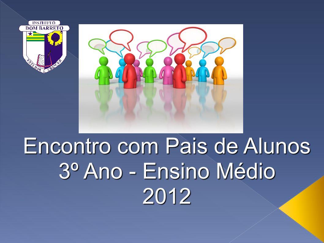 Apresentar a dinâmica de atividades previstas para o ano letivo de 2012; Reafirmar a importância do vínculo família- escola; Apresentar especificidades relativas ao 3º Ano do Ensino Médio