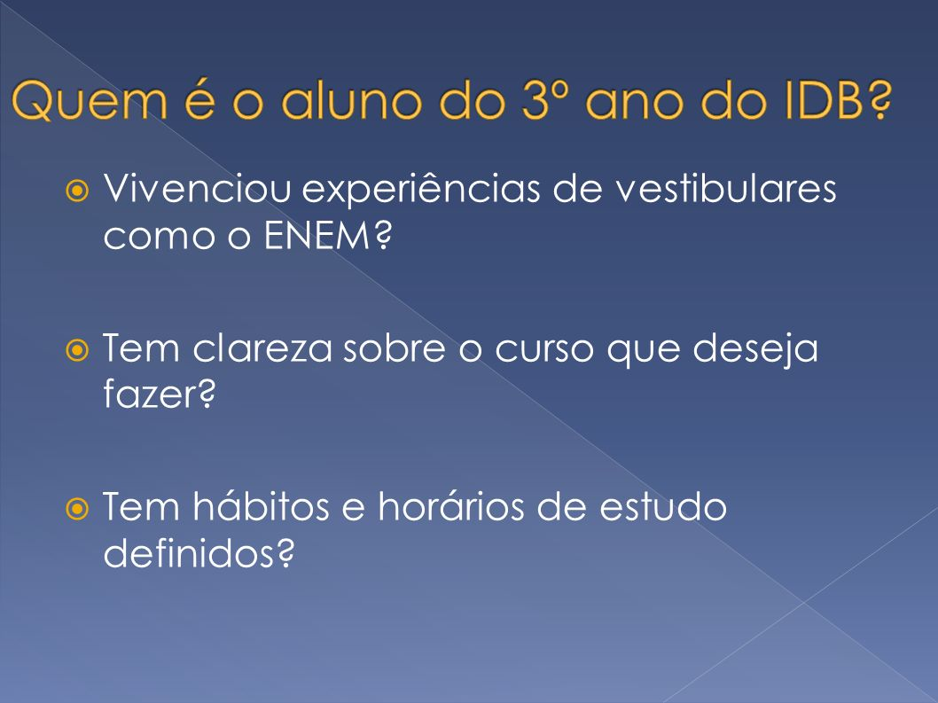 De que forma a experiência sobre o ENEM foi analisada .