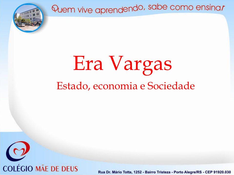Era Vargas Estado, economia e Sociedade