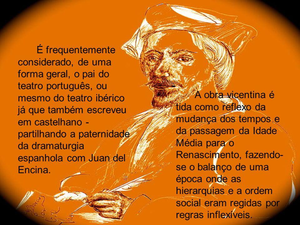 É frequentemente considerado, de uma forma geral, o pai do teatro português, ou mesmo do teatro ibérico já que também escreveu em castelhano - partilh