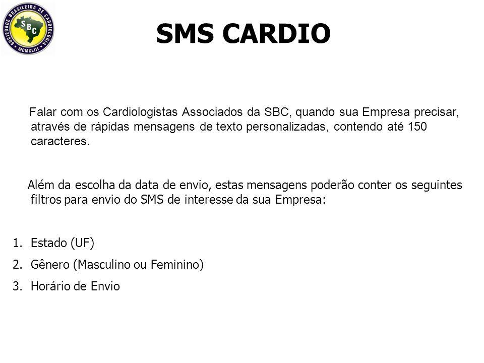 Falar com os Cardiologistas Associados da SBC, quando sua Empresa precisar, através de rápidas mensagens de texto personalizadas, contendo até 150 caracteres.